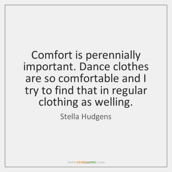 Comfort is perennially important. Dance clothes are so comfortable and I try ...