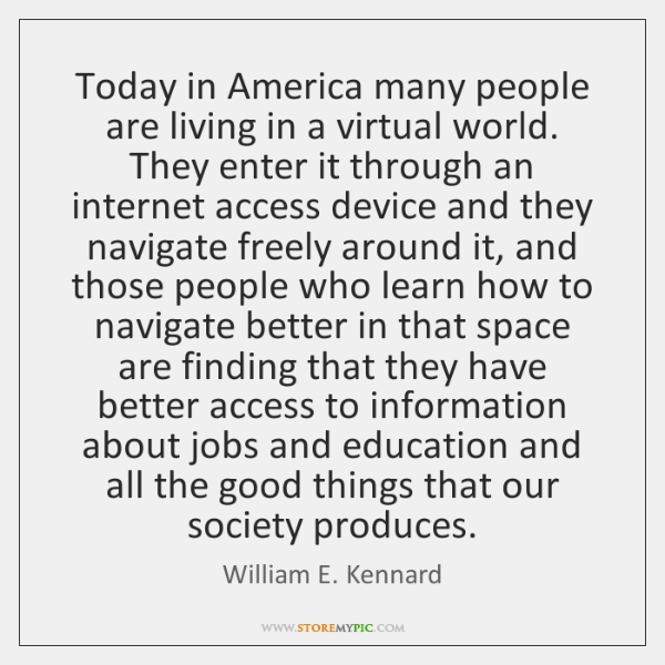 Today in America many people are living in a virtual world. They ...