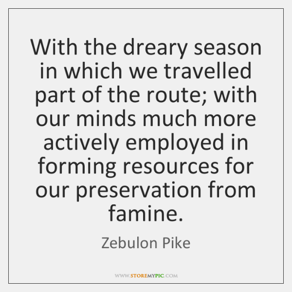 With the dreary season in which we travelled part of the route; ...