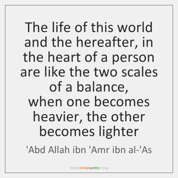 The life of this world and the hereafter, in the heart of ...