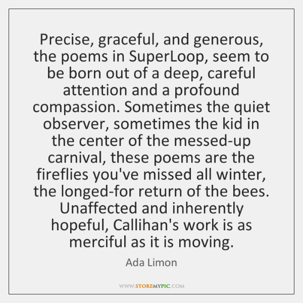 Precise, graceful, and generous, the poems in SuperLoop, seem to be born ...
