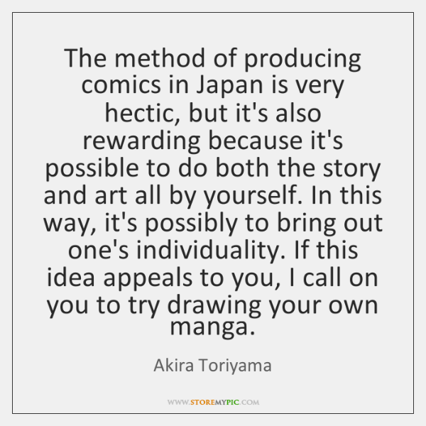 The method of producing comics in Japan is very hectic, but it's ...