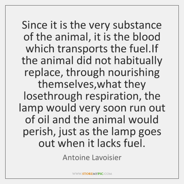 Since it is the very substance of the animal, it is the ...