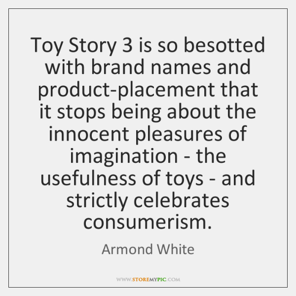 Toy Story 3 is so besotted with brand names and product-placement that it ...