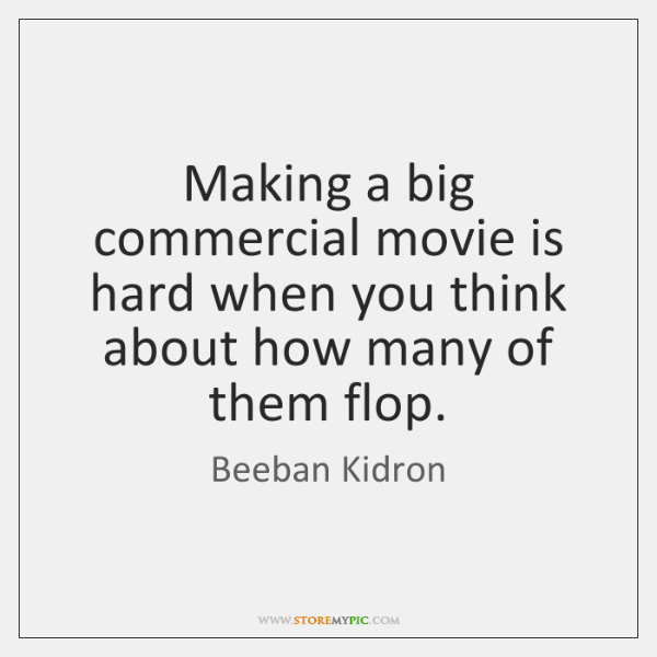 Making a big commercial movie is hard when you think about how ...