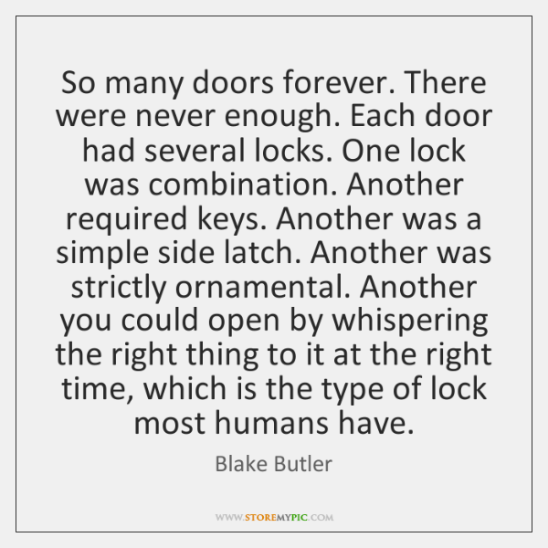 So many doors forever. There were never enough. Each door had several ...