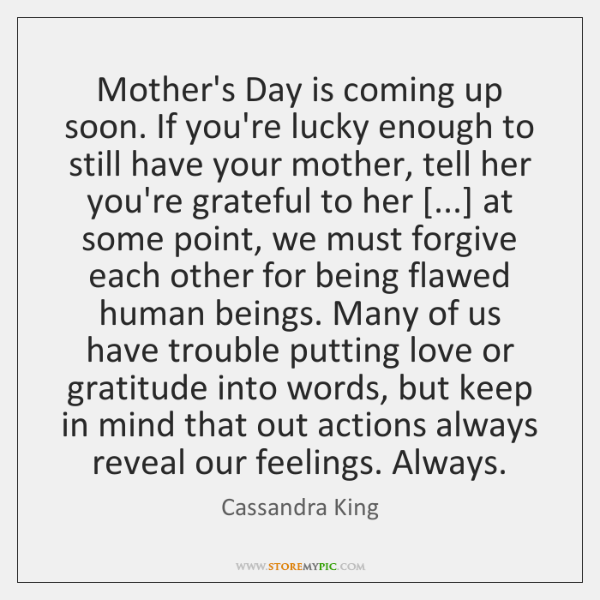 Mother's Day is coming up soon. If you're lucky enough to still ...