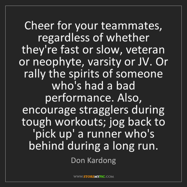 Don Kardong: Cheer for your teammates, regardless of whether they're...
