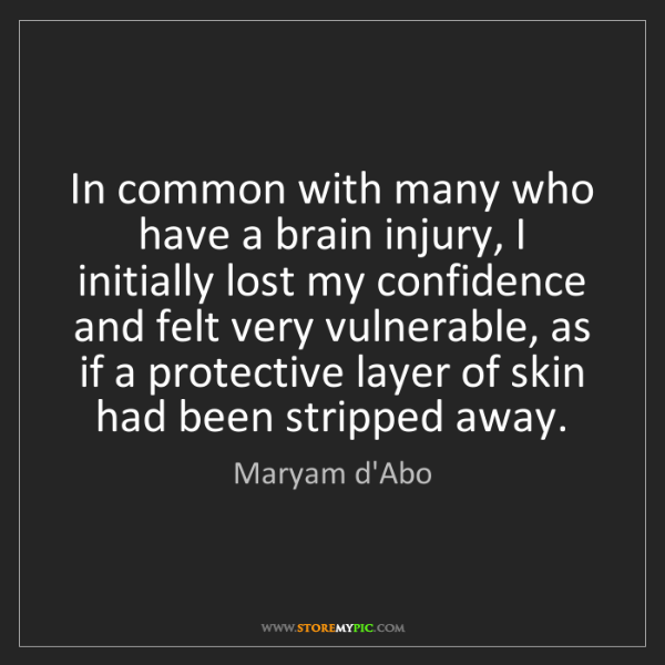 Maryam d'Abo: In common with many who have a brain injury, I initially...
