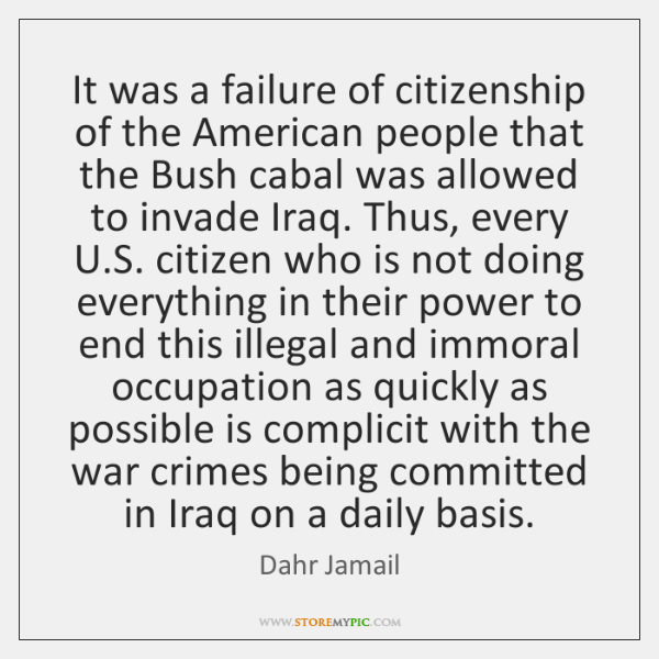 It was a failure of citizenship of the American people that the ...