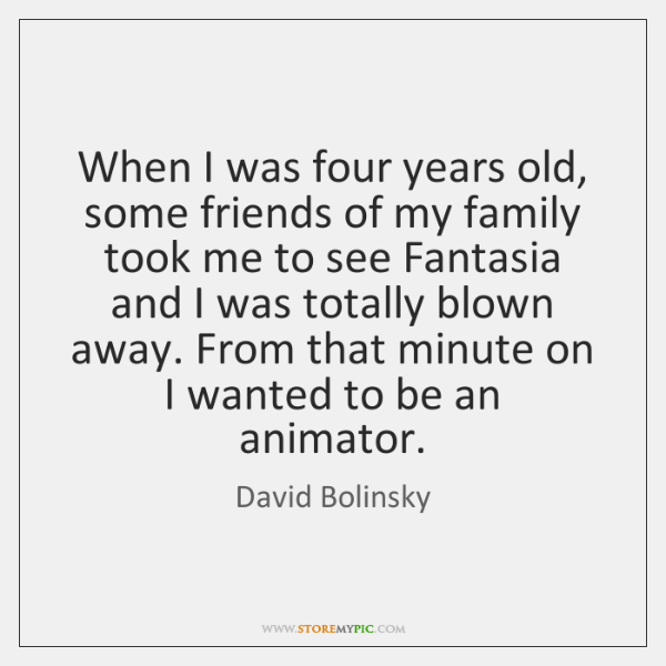 When I was four years old, some friends of my family took ...