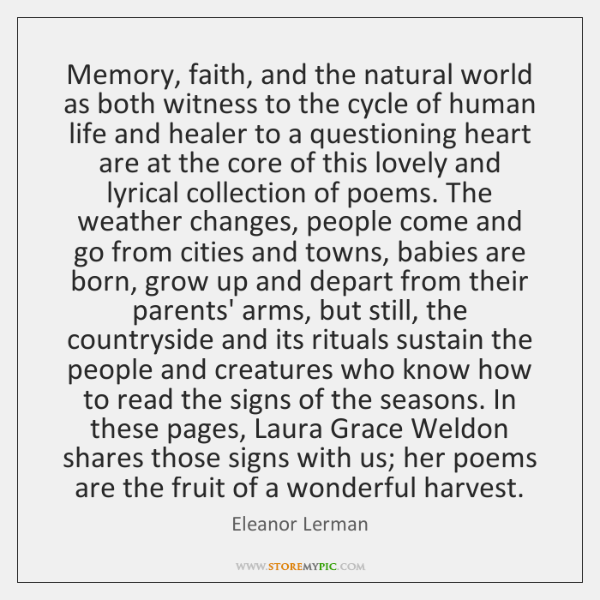 Memory, faith, and the natural world as both witness to the cycle ...