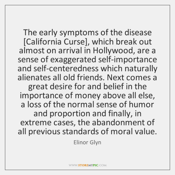 The early symptoms of the disease [California Curse], which break out almost ...