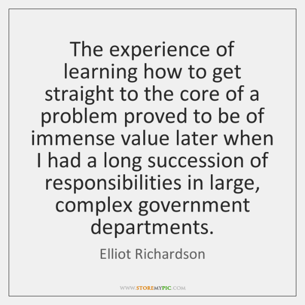 The experience of learning how to get straight to the core of ...