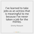 emmy-rossum-ive-learned-to-take-jobs-as-an-quote-on-storemypic-ec2ff