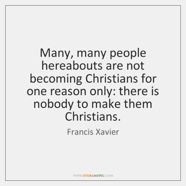 Many, many people hereabouts are not becoming Christians for one reason only: ...