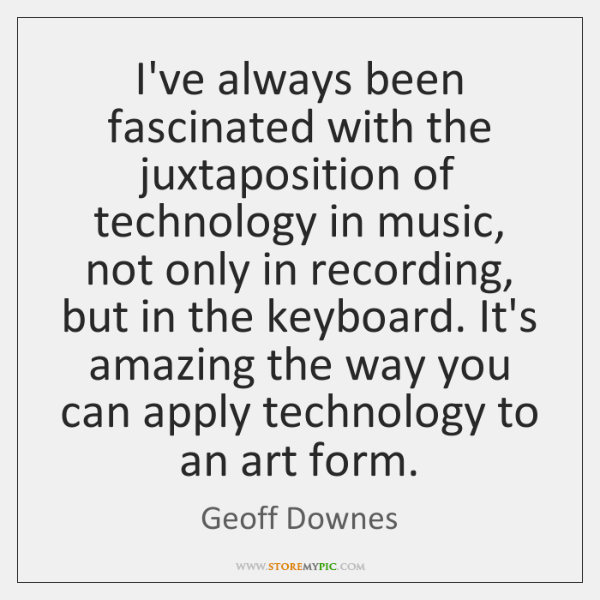 I've always been fascinated with the juxtaposition of technology in music, not ...