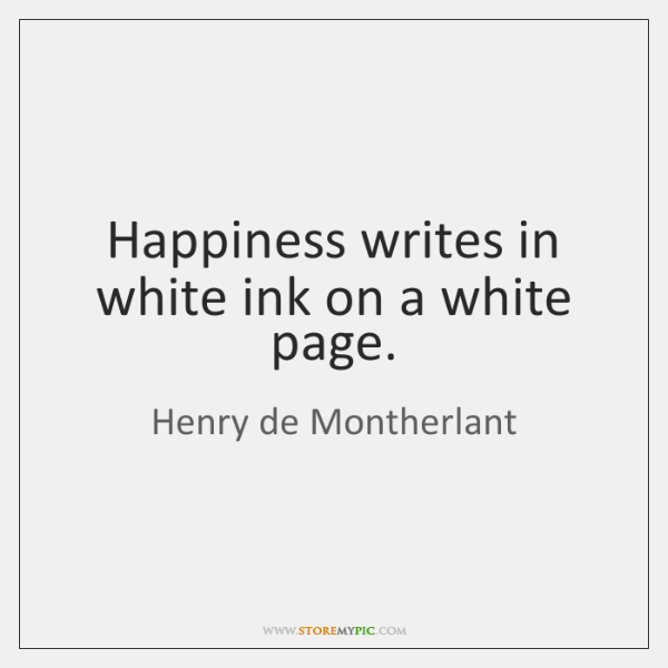 Happiness writes in white ink on a white page.