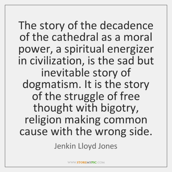 The story of the decadence of the cathedral as a moral power, ...