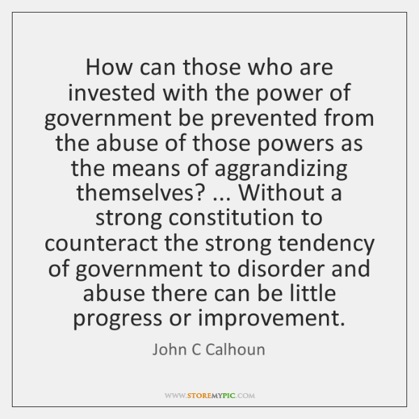 How can those who are invested with the power of government be ...