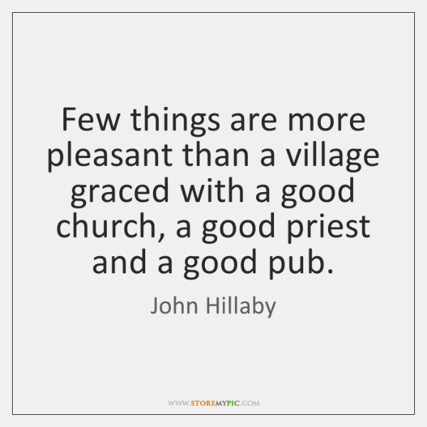 Few things are more pleasant than a village graced with a good ...