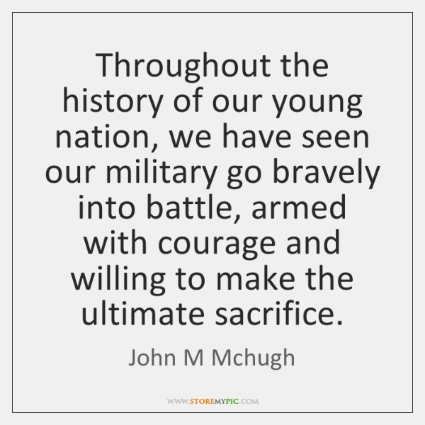 Throughout the history of our young nation, we have seen our military ...