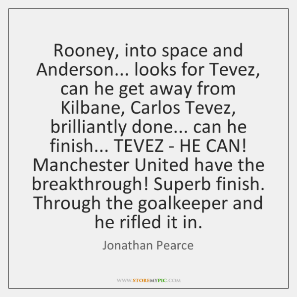 Rooney, into space and Anderson... looks for Tevez, can he get away ...