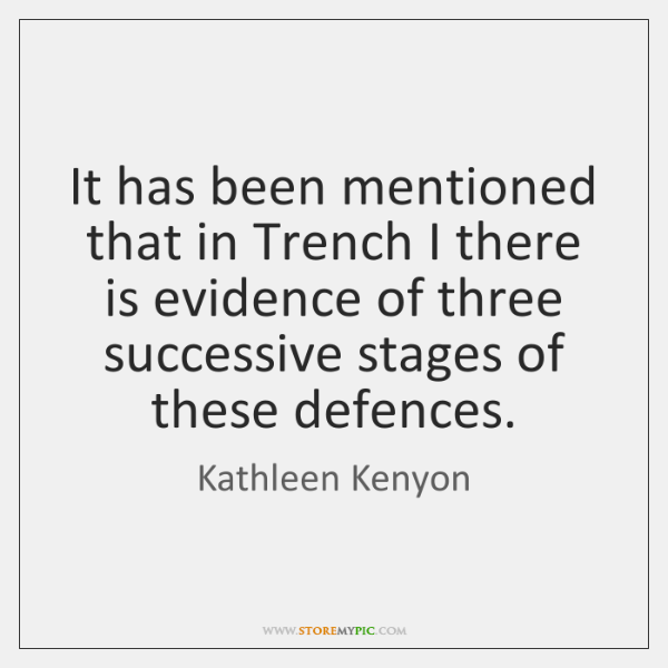 It has been mentioned that in Trench I there is evidence of ...