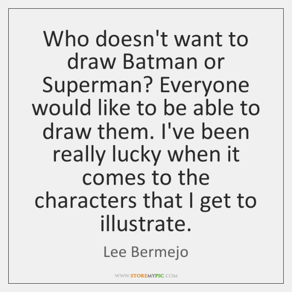 Who doesn't want to draw Batman or Superman? Everyone would like to ...