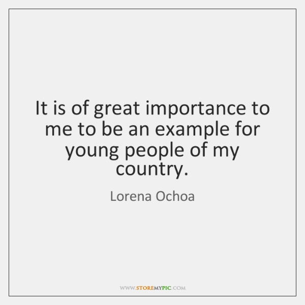 It is of great importance to me to be an example for ...