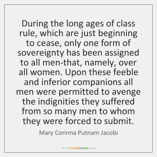 During the long ages of class rule, which are just beginning to ...