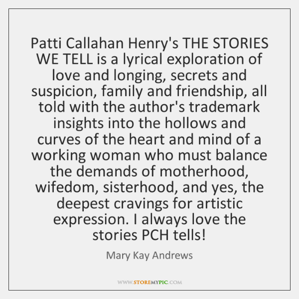 Patti Callahan Henry's THE STORIES WE TELL is a lyrical exploration of ...