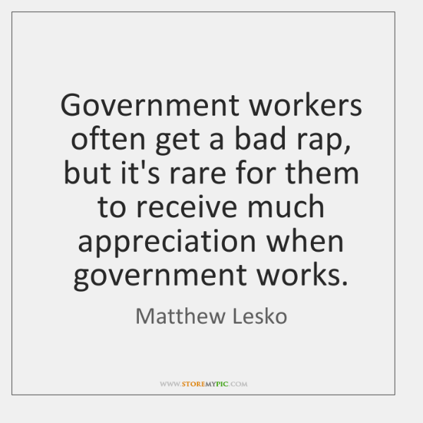 Government workers often get a bad rap, but it's rare for them ...