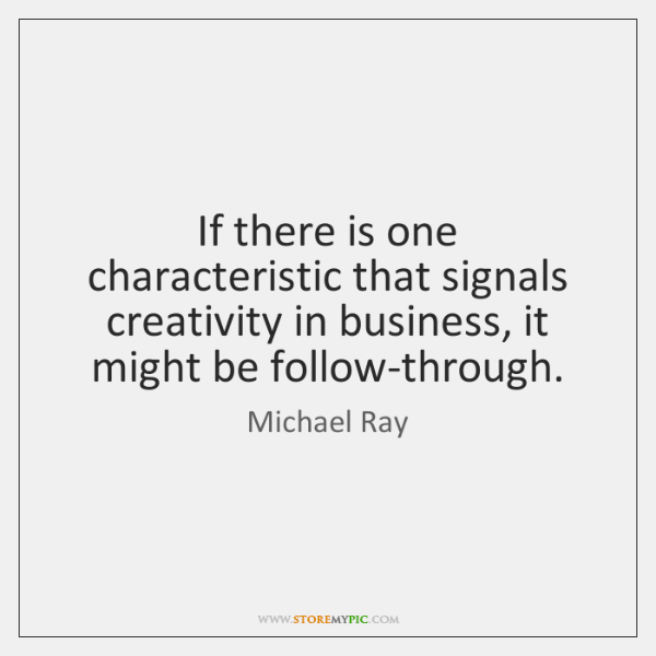 If there is one characteristic that signals creativity in business, it might ...