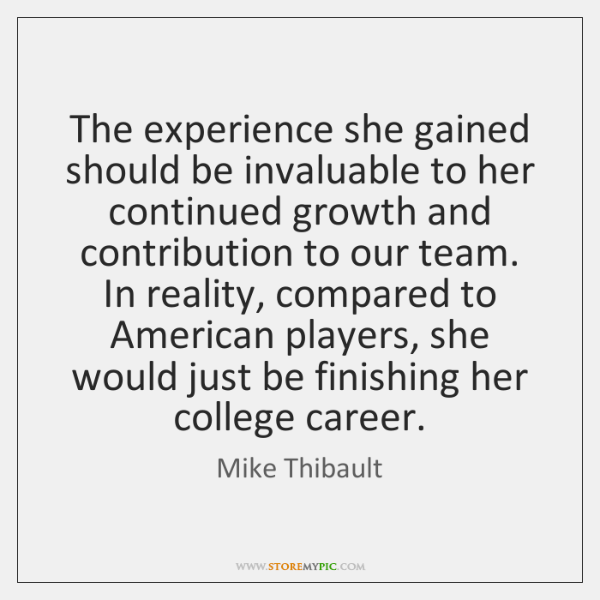 The experience she gained should be invaluable to her continued growth and ...