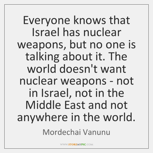 Everyone knows that Israel has nuclear weapons, but no one is talking ...