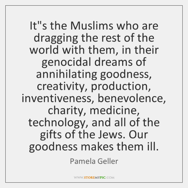 It's the Muslims who are dragging the rest of the world with ...