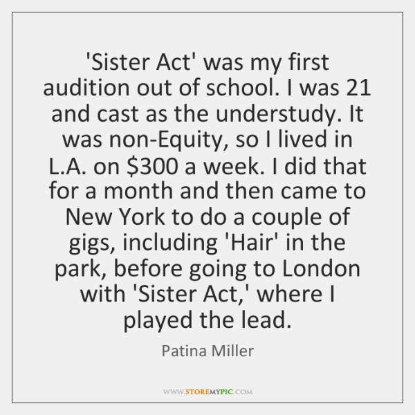 'Sister Act' was my first audition out of school. I was 21 and ...