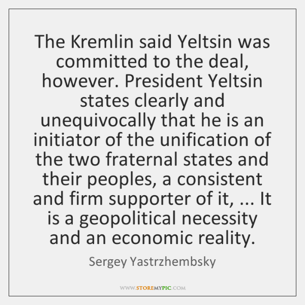 The Kremlin said Yeltsin was committed to the deal, however. President Yeltsin ...