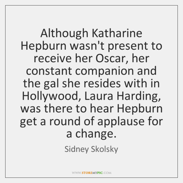 Although Katharine Hepburn wasn't present to receive her Oscar, her constant companion ...