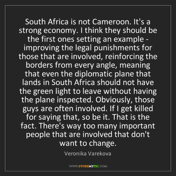 Veronika Varekova: South Africa is not Cameroon. It's a strong economy....