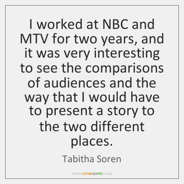 I worked at NBC and MTV for two years, and it was ...