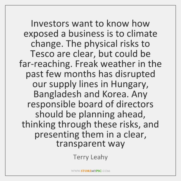 Investors want to know how exposed a business is to climate change. ...