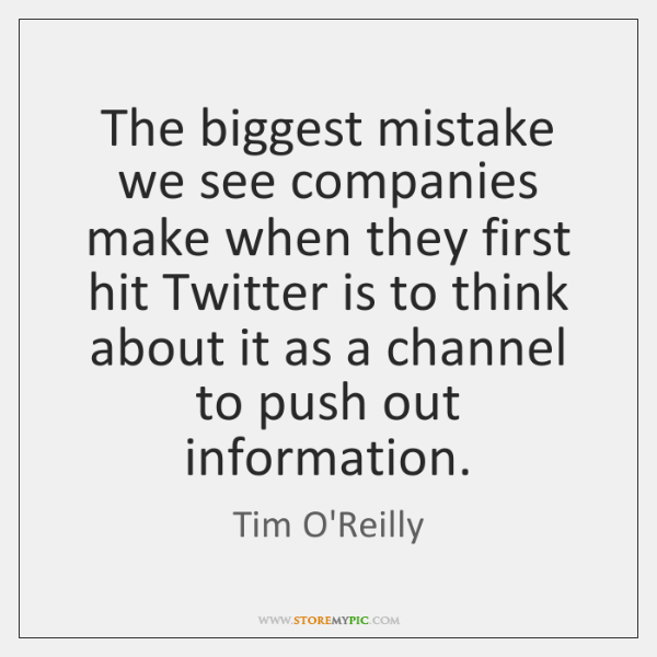 The biggest mistake we see companies make when they first hit Twitter ...