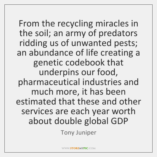 From the recycling miracles in the soil; an army of predators ridding ...