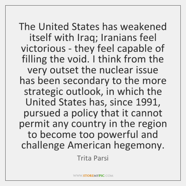 The United States has weakened itself with Iraq; Iranians feel victorious - ...