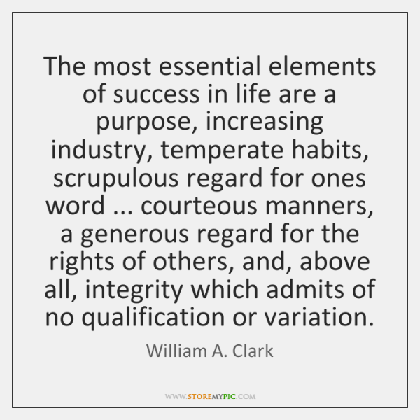 The most essential elements of success in life are a purpose, increasing ...