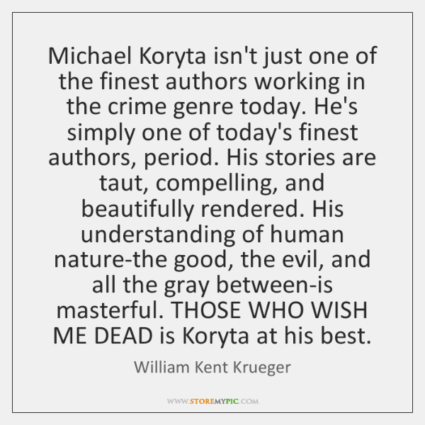 Michael Koryta isn't just one of the finest authors working in the ...