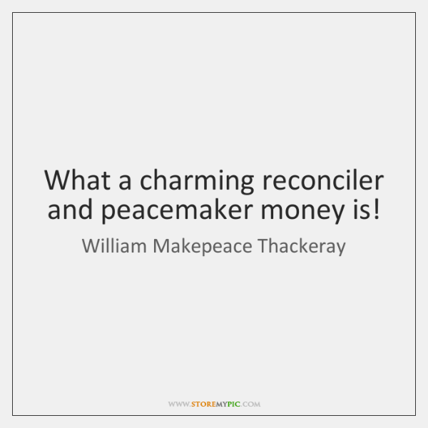 William Makepeace Thackeray Quotes StoreMyPic Custom Peacemaker Quotes