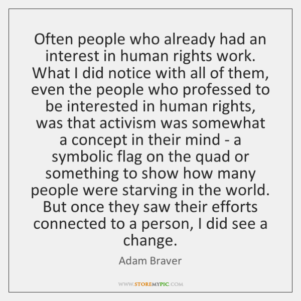Often people who already had an interest in human rights work. What ...